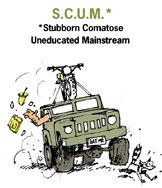 S.C.U.M. Stubborn Comatose Uneducated Mainstream