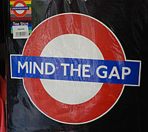 Mind The Gap t-shirts... way cool.
